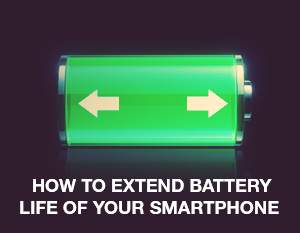 How to Extend the Battery Life of Your Smartphone