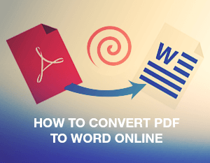 How to Convert PDF to Word Online