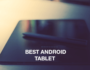 Best Android Tablet 2018