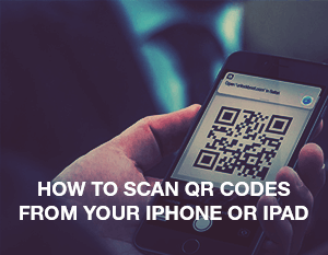 How to Scan QR Code with iPhone or iPad