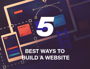 5 Best Ways to Build a Website